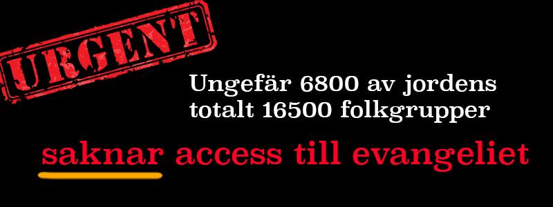 Fler människor behöver få access till evangeliet!